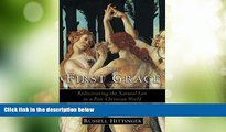 Big Deals  The First Grace: Rediscovering the Natural Law in a Post-Christian World  Best Seller