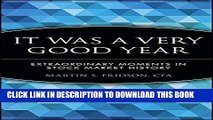 [PDF] It Was a Very Good Year: Extraordinary Moments in Stock Market History Full Online