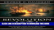 Read Now Revolution on the Hudson: New York City and the Hudson River Valley in the American War