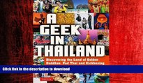 READ PDF A Geek in Thailand: Discovering the Land of Golden Buddhas, Pad Thai and Kickboxing