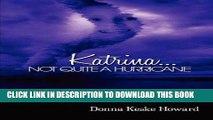 [PDF] Katrina...Not Quite A Hurricane Full Online