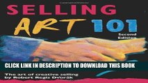 Ebook Selling Art 101, Second Edition: The Art of Creative Selling (Selling Art 101: The Art of