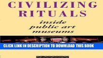 Best Seller Civilizing Rituals: Inside Public Art Museums (Re Visions: Critical Studies in the