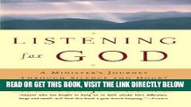 [READ] EBOOK Listening For God: A Ministers Journey Through Silence And Doubt BEST COLLECTION