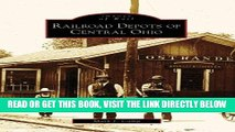 [FREE] EBOOK Railroad Depots of Central Ohio (Images of Rail: Ohio) BEST COLLECTION