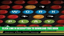 Ebook The Work of Play: Meaning-Making in Videogames (New Literacies and Digital Epistemologies)