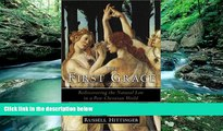 Big Deals  The First Grace: Rediscovering the Natural Law in a Post-Christian World  Full Ebooks