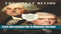 [Free Read] The Great Divide: The Conflict between Washington and Jefferson that Defined a Nation