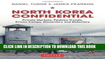 [Free Read] North Korea Confidential: Private Markets, Fashion Trends, Prison Camps, Dissenters