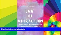 Must Have  Law Of Attraction : 5O Secrets To Manifest Abundance And Quit Living In Scarcity!  READ