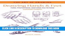 Ebook Drawing Hands   Feet: Form - Proportions - Gestures and Actions (The Art of Drawing) Free