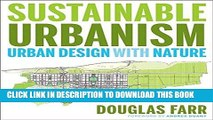 Ebook Sustainable Urbanism: Urban Design With Nature Free Read