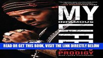 [READ] EBOOK My Infamous Life: The Autobiography of Mobb Deep s Prodigy ONLINE COLLECTION