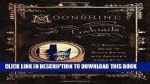 [PDF] Moonshine Cocktails: The Ultimate Cocktail Companion for Clear Spirits and Home Distillers