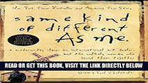 [READ] EBOOK Same Kind of Different As Me: A Modern-Day Slave, an International Art Dealer, and