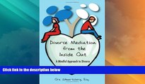 Big Deals  Divorce Mediation from the Inside Out: A Mindful Approach to Divorce (2009 Expanded