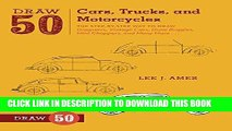 Best Seller Draw 50 Cars, Trucks, and Motorcycles: The Step-by-Step Way to Draw Dragsters, Vintage