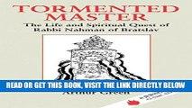 [READ] EBOOK Tormented Master: The Life and Spiritual Quest of Rabbi Nahman of Bratslav (Jewish