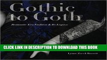 Ebook Gothic to Goth: Romantic Era Fashion and Its Legacy Free Read