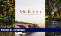 READ FULL  Referral To Mediation: A Practical Guide For An Effective Mediation Proposal  READ