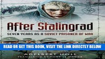 [READ] EBOOK After Stalingrad: Seven Years as a Soviet Prisoner of War BEST COLLECTION