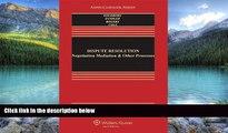 Big Deals  Dispute Resolution: Negotiation Mediation   Other Processes, Sixth Edition (Aspen