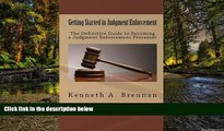 Must Have  Getting Started In Judgment Enforcement: The Definitive Guide to Becoming a Judgment