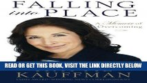 [FREE] EBOOK Falling Into Place: A Memoir of Overcoming BEST COLLECTION