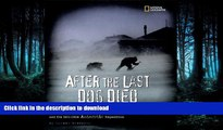 EBOOK ONLINE  After the Last Dog Died : The True-Life, Hair-Raising Adventure of Douglas Mawson s