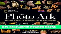 [New] Ebook National Geographic The Photo Ark: One Man s Quest to Document the World s Animals