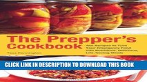 [PDF] The Prepper s Cookbook: 300 Recipes to Turn Your Emergency Food into Nutritious, Delicious,