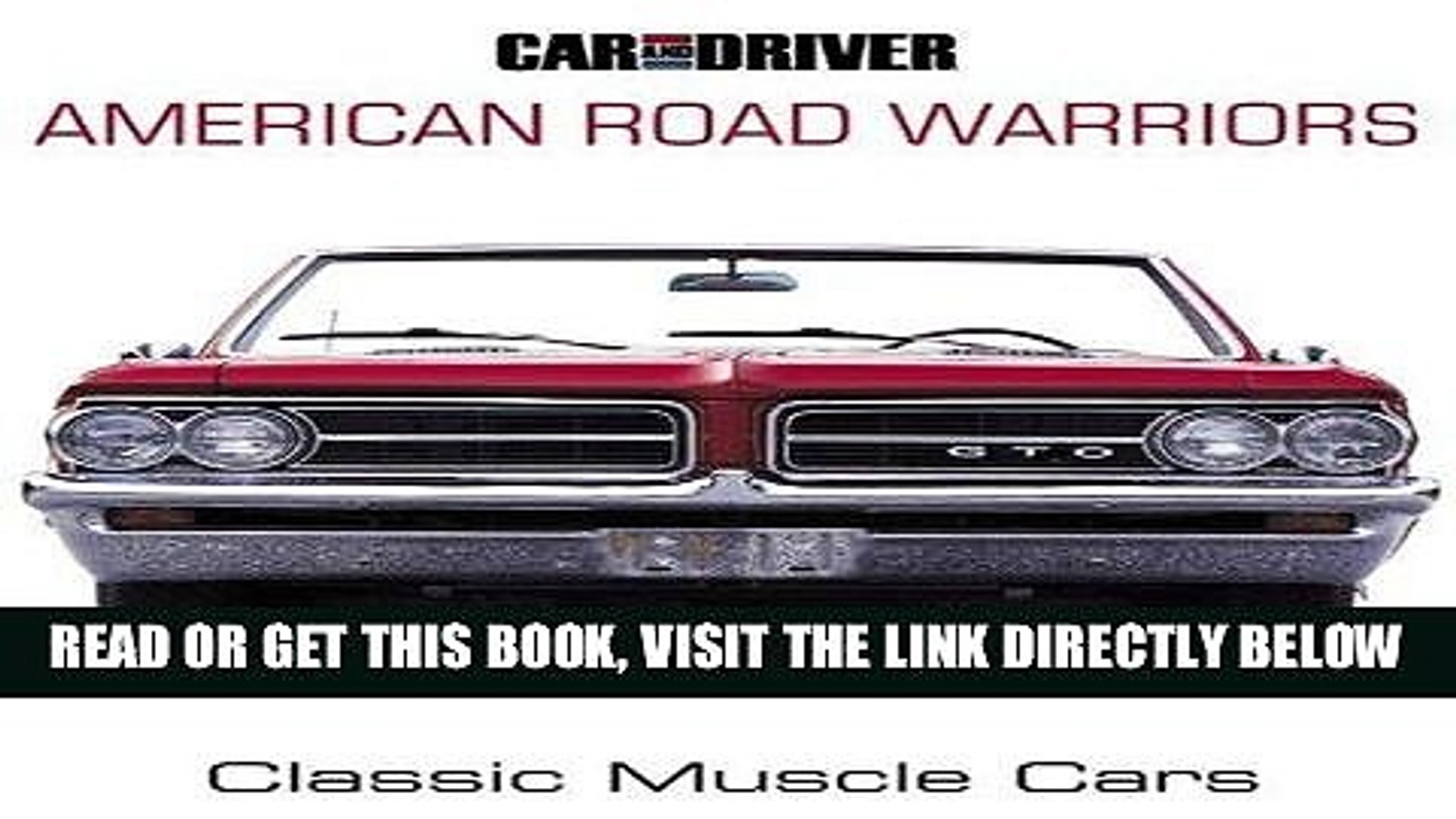 [FREE] EBOOK Car and Driver s American Road Warriors: Classic Muscle Cars BEST COLLECTION