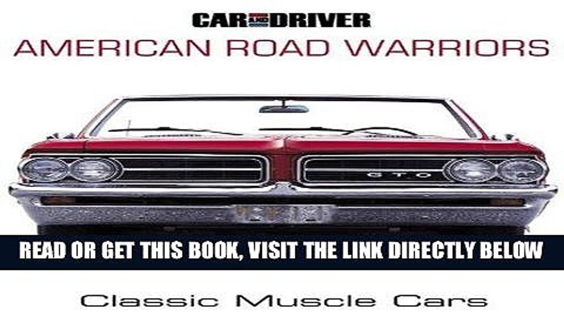 [FREE] EBOOK Car and Driver s American Road Warriors: Classic Muscle Cars ONLINE COLLECTION