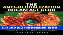 [PDF] The Anti-Globalization Breakfast Club: Manifesto for a Peaceful Revolution Full Online