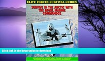 FAVORITE BOOK  Survive in the Arctic with the Royal Marine Commandos (Elite Forces Survival