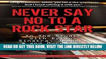[READ] EBOOK Never Say No To A Rock Star: In the Studio with Dylan, Sinatra, Jagger and More...