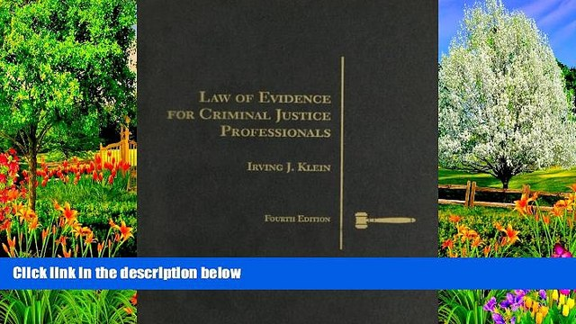 Big Deals  Law of Evidence for Criminal Justice Professionals (Criminal Justice Series)  Full Read