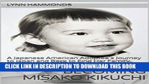 [PDF] Becoming Misako Kikuchi: A Japanese American Adoptee s Journey to Japan and Back to Find Her