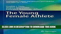 [READ] EBOOK The Young Female Athlete (Contemporary Pediatric and Adolescent Sports Medicine)