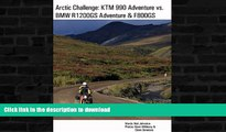 GET PDF  Arctic Challenge: KTM 990 Adventure vs. BMW R1200GS Adventure   F800GS  PDF ONLINE