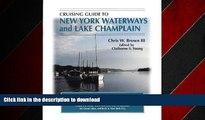 FAVORIT BOOK Cruising Guide To New York Waterways And Lake Champlain (Cruising Guide to New York