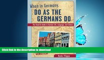 READ  When in Germany, Do as the Germans Do: The Clued-In Guide to German Life, Language, and