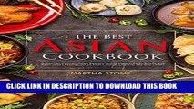 [New] Ebook The Best Asian Cookbook: A Journey through Asian Seasoning, Appetizers, Asian Salads