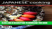 [New] PDF Japanese Cooking: Simple Easy and Tasty Authentic Japanese Recipes For Beginners (Asian