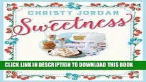 [New] Ebook Sweetness: Southern Recipes to Celebrate the Warmth, the Love, and the Blessings of a