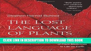 [Ebook] The Lost Language of Plants: The Ecological Importance of Plant Medicines for Life on