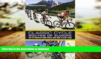 READ THE NEW BOOK Classic Cycle Routes of Europe: The 25 greatest road cycling races and how to