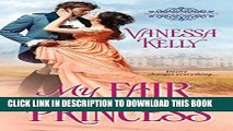 Best Seller My Fair Princess (The Improper Princesses) Free Read
