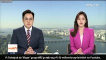 [POLSKIE NAPISY] 161025 BTS 'Dope' MV Surpassed 100 Million Views. Parade of records