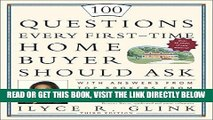[Free Read] 100 Questions Every First-Time Home Buyer Should Ask: With Answers from Top Brokers